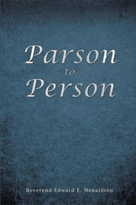 Parson to Person  -     By: Edward E. Menaldino