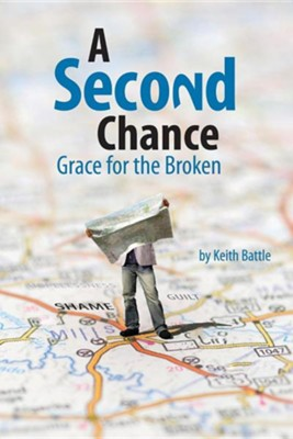 A Second Chance  -     By: Keith A. Battle