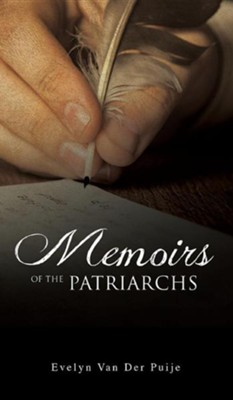 Memoirs of the Patriarchs  -     By: Evelyn Van Der Puije