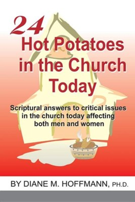 24 Hot Potatoes in the Church Today  -     By: Diane M. Hoffmann