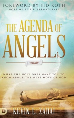 The Agenda of Angels: What the Holy Ones Want You to Know about the Next Move of God  -     By: Kevin L. Zadai