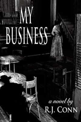 My Business  -     By: R.J. Conn