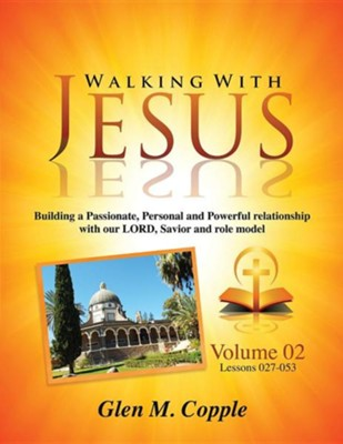 Walking with Jesus - Volume 02  -     By: Glen M. Copple