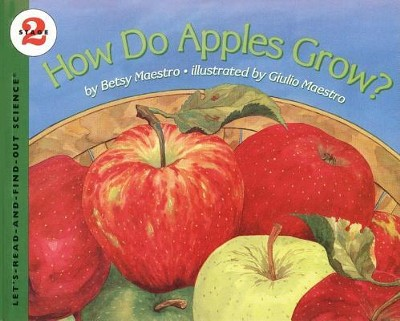 How Do Apples Grow?  -     By: Betsy Maestro     Illustrated By: Giulio Maestro, Betsy Maestro