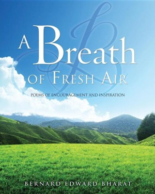 A Breath of Fresh Air  -     By: Bernard Edward Bharat
