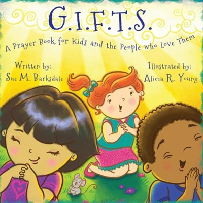G.I.F.T.S.  -     By: Sue M. Barksdale     Illustrated By: Alicia R. Young