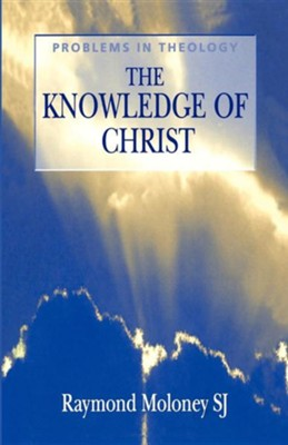 The Knowledge of Christ   -     By: Raymond Moloney