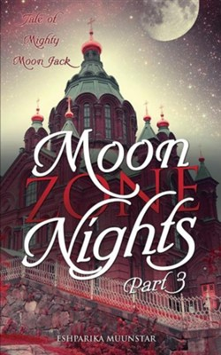 Moon Zone Nights - Part 3  -     By: Eshparika Muunstar