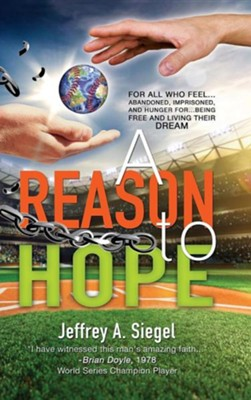 A Reason to Hope  -     By: Jeffrey A. Siegel