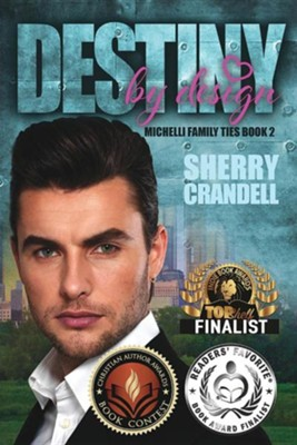 Destiny by Design  -     By: Sherry Crandell