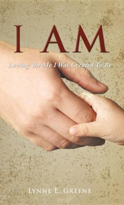 I Am  -     By: Lynne E. Greene