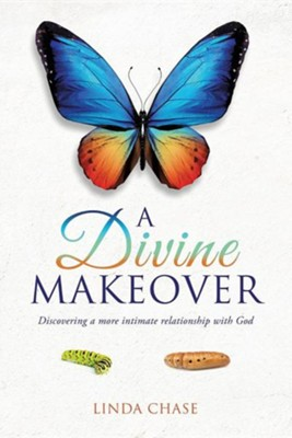 A Divine Makeover    -     By: Linda Chase