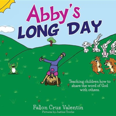 Abby's Long Day  -     By: Fallon Cruz Valentin