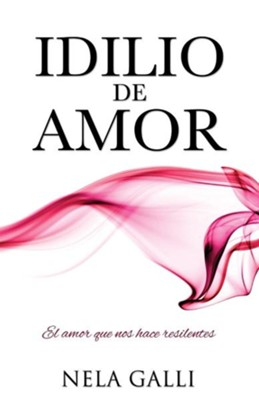 Idilio de Amor = Idyll of Love  -     By: Nela Galli