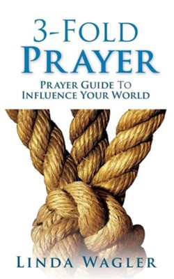 3-Fold Prayer  -     By: Linda Wagler