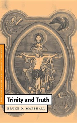 Trinity and Truth  -     Edited By: Daniel W. Hardy     By: Bruce D. Marshall