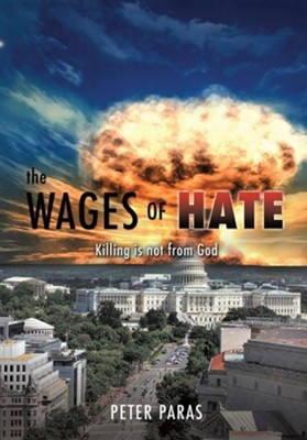 The Wages of Hate  -     By: Peter Paras