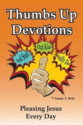 Thumbs Up Devotions  -     By: Jonnie T. Britt