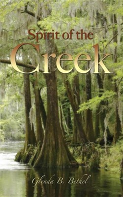 Spirit of the Creek  -     By: Glenda B. Bethel
