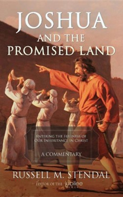 Joshua and the Promised Land: Entering the Fullness of Our Inheritance in Christ  -     By: Russell M. Stendal