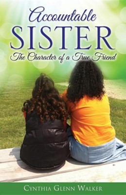 Accountable Sister  -     By: Cynthia Glenn Walker