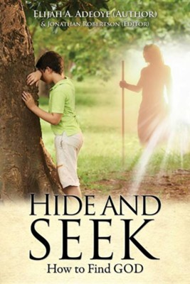 Hide and Seek  -     Edited By: Jonathan Robertson     By: Elijah A. Adeoye