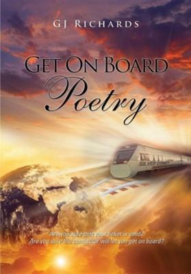 Get on Board Poetry  -     By: G.J. Richards
