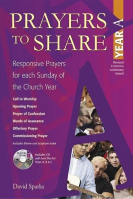 Prayers to Share, Year A: Responsive Prayers for Each Sunday of the Church Year  -     By: David Sparks
