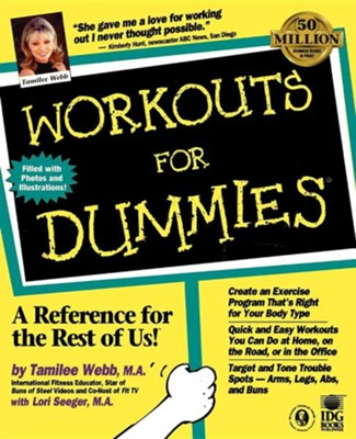 Workouts for Dummies  -     By: Tamilee Webb, Lori Seeger, Graham Webb