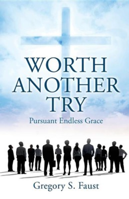 Worth Another Try  -     By: Gregory S. Faust