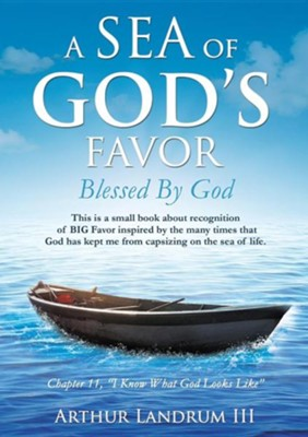 A Sea of God's Favor  -     By: Arthur Landrum III