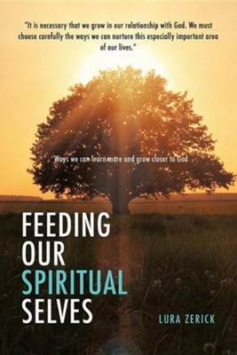 Feeding Our Spiritual Selves  -     By: Lura Zerick