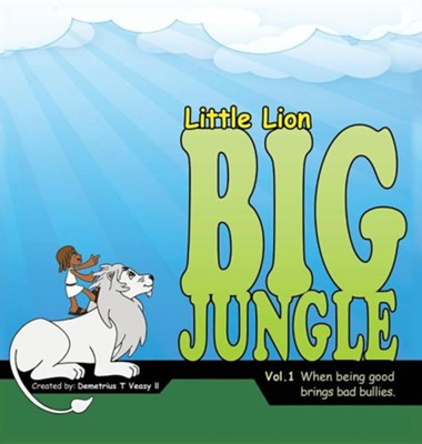 Little Lion Big Jungle  -     By: Demetrius T. Veasy II