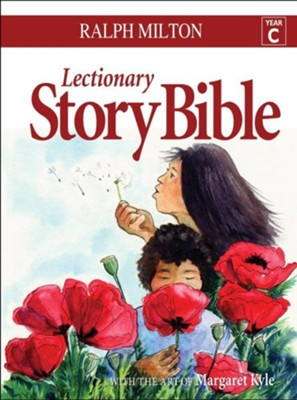 Lectionary Story Bible Year C: Year C  -     By: Ralph Milton     Illustrated By: Margaret Kyle