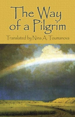 The Way of a Pilgrim  -     By: Nina A. Toumanova