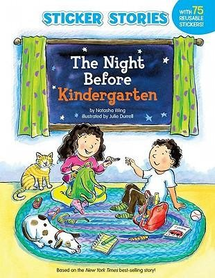 The Night Before Kindergarten [With Sticker(s)]  -     By: Natasha Wing     Illustrated By: Julie Durrell
