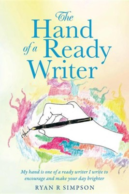 The Hand of a Ready Writer  -     By: Ryan R. Simpson