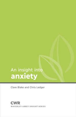 Insight into Anxiety  -     By: Chris Ledger, Clare Blake