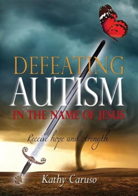 Defeating Autism  -     By: Kathy Caruso
