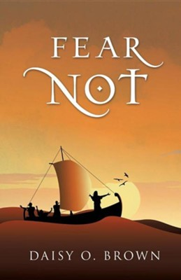 Fear Not  -     By: Daisy O. Brown