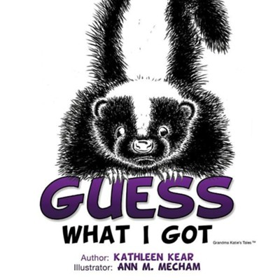 Guess What I Got  -     By: Kathleen Kear     Illustrated By: Ann M. Mecham