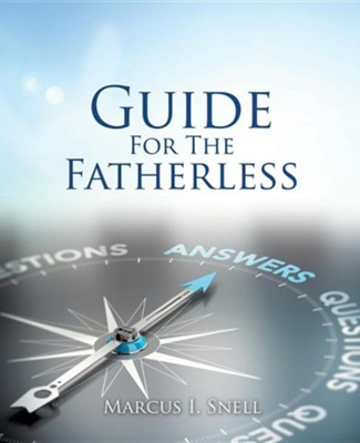 Guide for the Fatherless  -     By: Marcus I. Snell