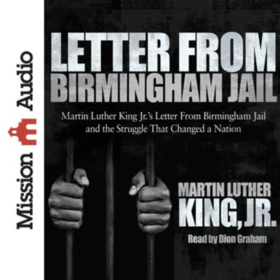Letter from Birmingham Jail Unabridged Audiobook on CD  -     Narrated By: Dion Graham     By: Martin Luther King