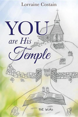 You Are His Temple  -     By: Lorraine Costain