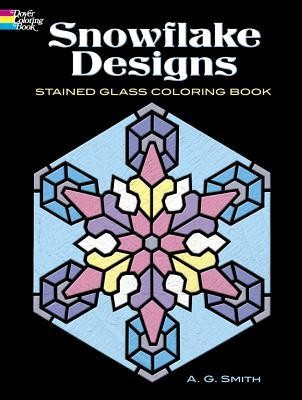 Snowflake Designs Stained Glass Coloring Book: A.G. Smith ...