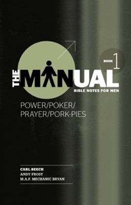 The Manual - Power/Poker/Prayer/Pork Pies, #1  -     By: Carl Beech
