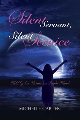 Silent Servant, Silent Service  -     By: Michelle Carter
