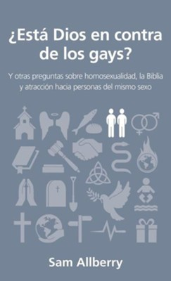 &#191Est&#225 Dios en contra de los gays? (Is God anti-gay?)  -     By: Sam Allberry