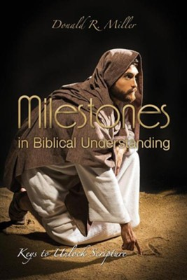 Milestones in Biblical Understanding  -     By: Donald R. Miller