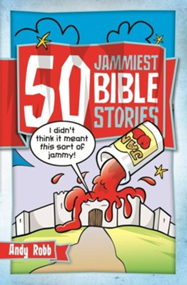 50 Jammiest Bible Stories  -     By: Andy Robb